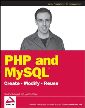 PHP and MySQL: Create - Modify - Reuse (0470192429) cover image