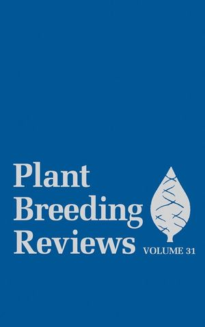 Plant Breeding Reviews, Volume 31 (0470387629) cover image