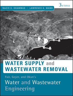 Fair, Geyer, and Okun's, Water and Wastewater Engineering: Water Supply and Wastewater Removal, 3rd Edition