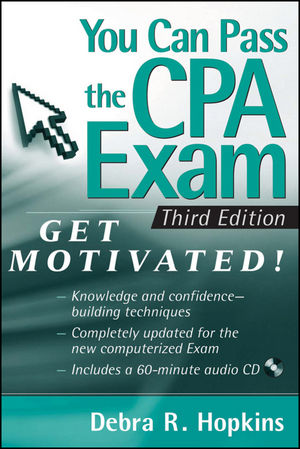 You Can Pass the CPA Exam: Get Motivated, 3rd Edition