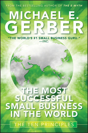 The Most Successful Small Business in The World: The Ten Principles (0470503629) cover image
