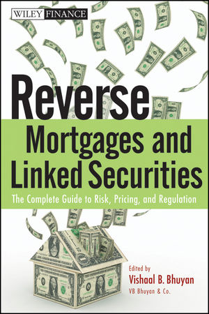 Reverse Mortgages and Linked Securities: The Complete Guide to Risk, Pricing, and Regulation  (0470584629) cover image