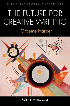 The Future for Creative Writing (0470654929) cover image