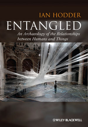 Entangled: An Archaeology of the Relationships between Humans and Things (0470672129) cover image