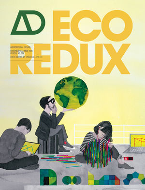 EcoRedux: Design Remedies for an Ailing Planet (Architectural Design)