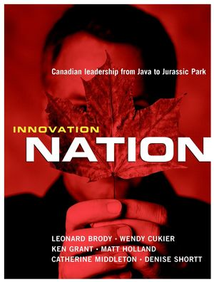 Innovation Nation: Canadian Leadership from Java to Jurassic Park