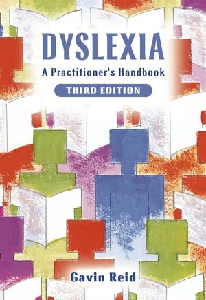 Dyslexia: A Practitioner's Handbook, 3rd Edition