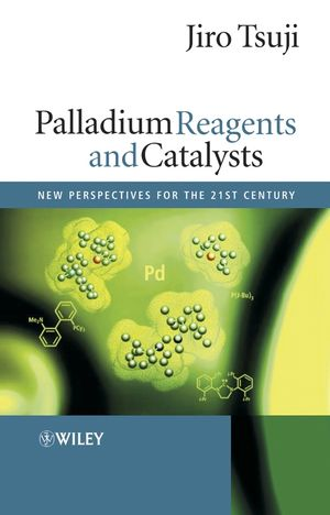 Palladium Reagents and Catalysts: New Perspectives for the 21st Century
