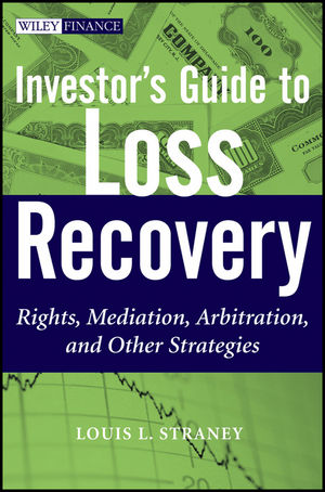 Investor's Guide to Loss Recovery: Rights, Mediation, Arbitration, and other Strategies