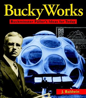 BuckyWorks: Buckminster Fuller