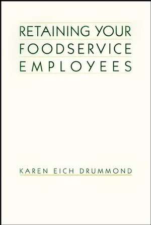 Retaining Your Foodservice Employees: 40 Ways to Better Employee Relations
