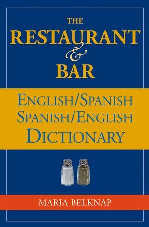 The Restaurant and Bar English / Spanish - Spanish / English Dictionary