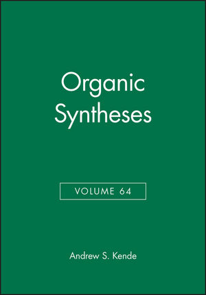 Organic Syntheses, Volume 64