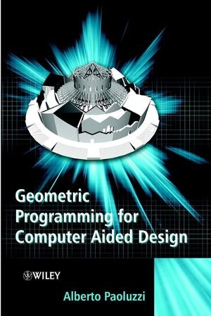 Geometric Programming for Computer Aided Design (0471899429) cover image