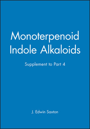 The Chemistry of Heterocyclic Compounds, Volume 25, Part 4, Monoterpenoid Indole Alkaloids - Supplement (0471951129) cover image