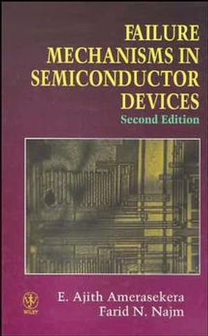 Failure Mechanisms in Semiconductor Devices, 2nd Edition