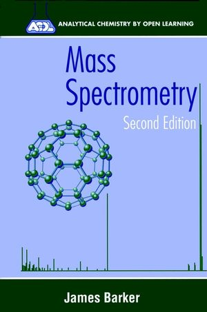 Mass Spectrometry: Analytical Chemistry by Open Learning, 2nd Edition (0471967629) cover image