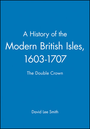 A History of the Modern British Isles, 1603-1707: The Double Crown (0631194029) cover image