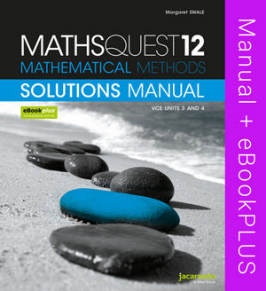 MathsQuest 12 Mathematical Methods VCE Units 3 and 4 Solutions Manual & eBookPLUS