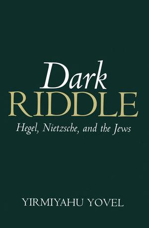 Dark Riddle: Hegel, Nietzsche, and the Jews