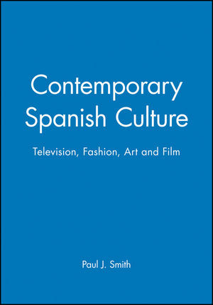 Contemporary Spanish Culture: Television, Fashion, Art and Film