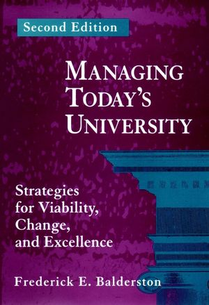 Managing Today's University: Strategies for Viability, Change, and Excellence, 2nd Edition