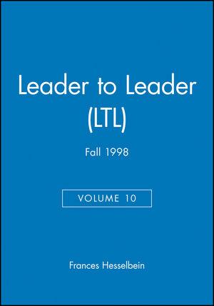 Leader to Leader (LTL), Volume 10, Fall 1998
