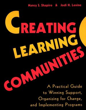 Creating Learning Communities: A Practical Guide to Winning Support, Organizing for Change, and Implementing Programs (0787944629) cover image
