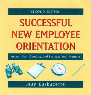 Successful New Employee Orientation: Assess, Plan, Conduct, and Evaluate Your Program, 2nd Edition (0787956929) cover image