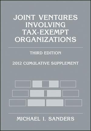 Joint Ventures Involving Tax-Exempt Organizations: 2012 Cumulative Supplement, 3rd Edition