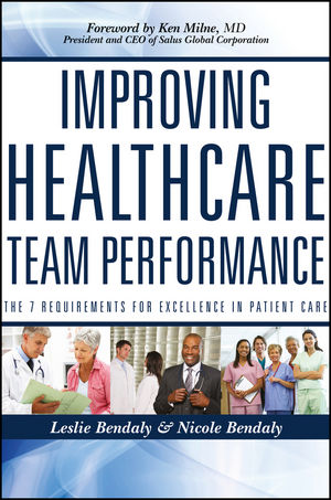 Improving Healthcare Team Performance: The 7 Requirements for Excellence in Patient Care (1118199529) cover image