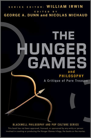 The Hunger Games and Philosophy: A Critique of Pure Treason (1118206029) cover image