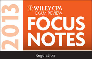 Wiley CPA Examination Review 2013 Focus Notes, Regulation (1118410629) cover image