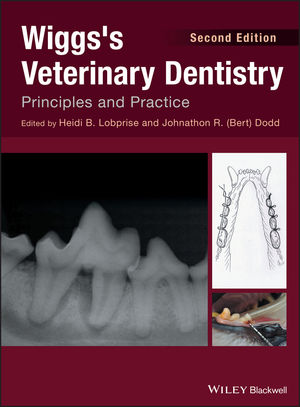 Wiggs's Veterinary Dentistry: Principles and Practice, 2nd Edition