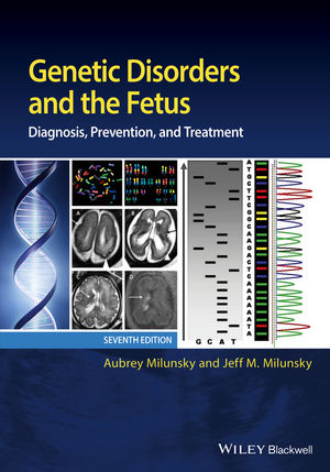 Genetic Disorders and the Fetus: Diagnosis, Prevention, and Treatment, 7th Edition