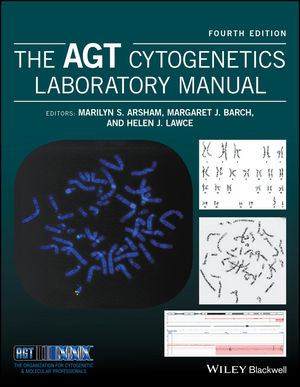 The AGT Cytogenetics Laboratory Manual, 4th Edition