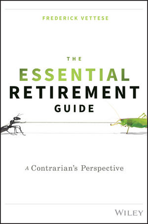 The Essential Retirement Guide: A Contrarian