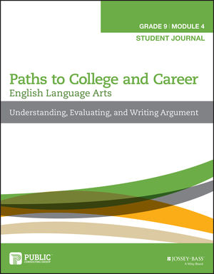 English Language Arts, Grade 9 Module 4: Understanding, Evaluating, and Writing Argument, Student Journal