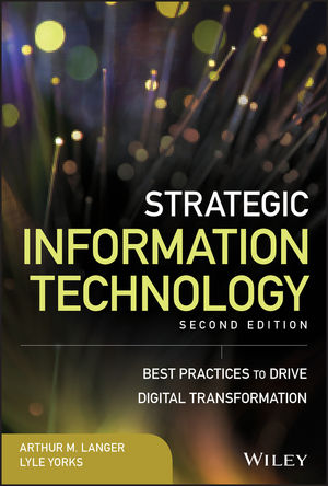 Strategic Information Technology: Best Practices to Drive Digital Transformation, 2nd Edition