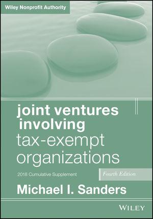 Joint Ventures Involving Tax-Exempt Organizations, 2018 Cumulative Supplement, 4th Edition
