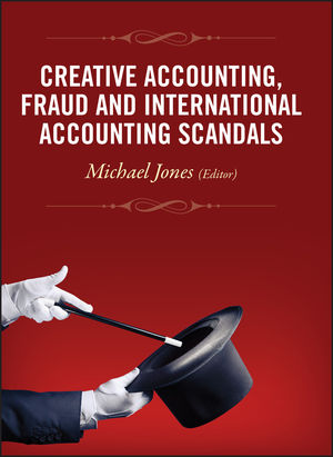 Creative Accounting, Fraud and International Accounting Scandals (1119978629) cover image