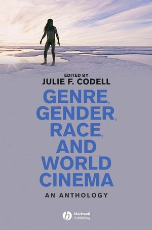 Genre, Gender, Race and World Cinema: An Anthology
