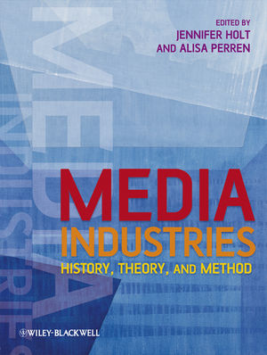 Media Industries: History, Theory, and Method (1405163429) cover image
