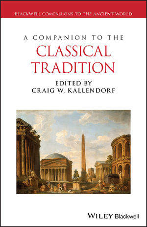 A Companion to the Classical Tradition (1405172029) cover image