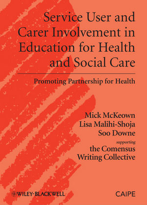 Service User and Carer Involvement in Education for Health and Social Care: Promoting Partnership for Health (1405184329) cover image