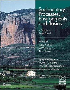 Sedimentary Processes, Environments and Basins: A Tribute to Peter Friend (Special Publication 38 of the IAS) (1444304429) cover image