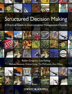 Structured Decision Making: A Practical Guide to Environmental Management Choices (1444333429) cover image