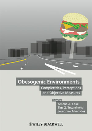 Obesogenic Environments: Complexities, Perceptions and Objective Measures (1444347829) cover image