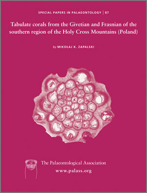 Special Papers in Palaeontology, Number 87, Tabulate corals from the Givetian and Frasnian of the southern region of the Holy Cross Mountains (Poland) (1444367129) cover image