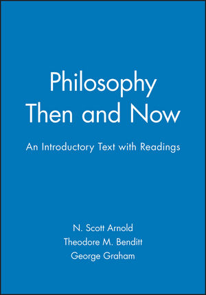 Philosophy Then and Now: An Introductory Text with Readings